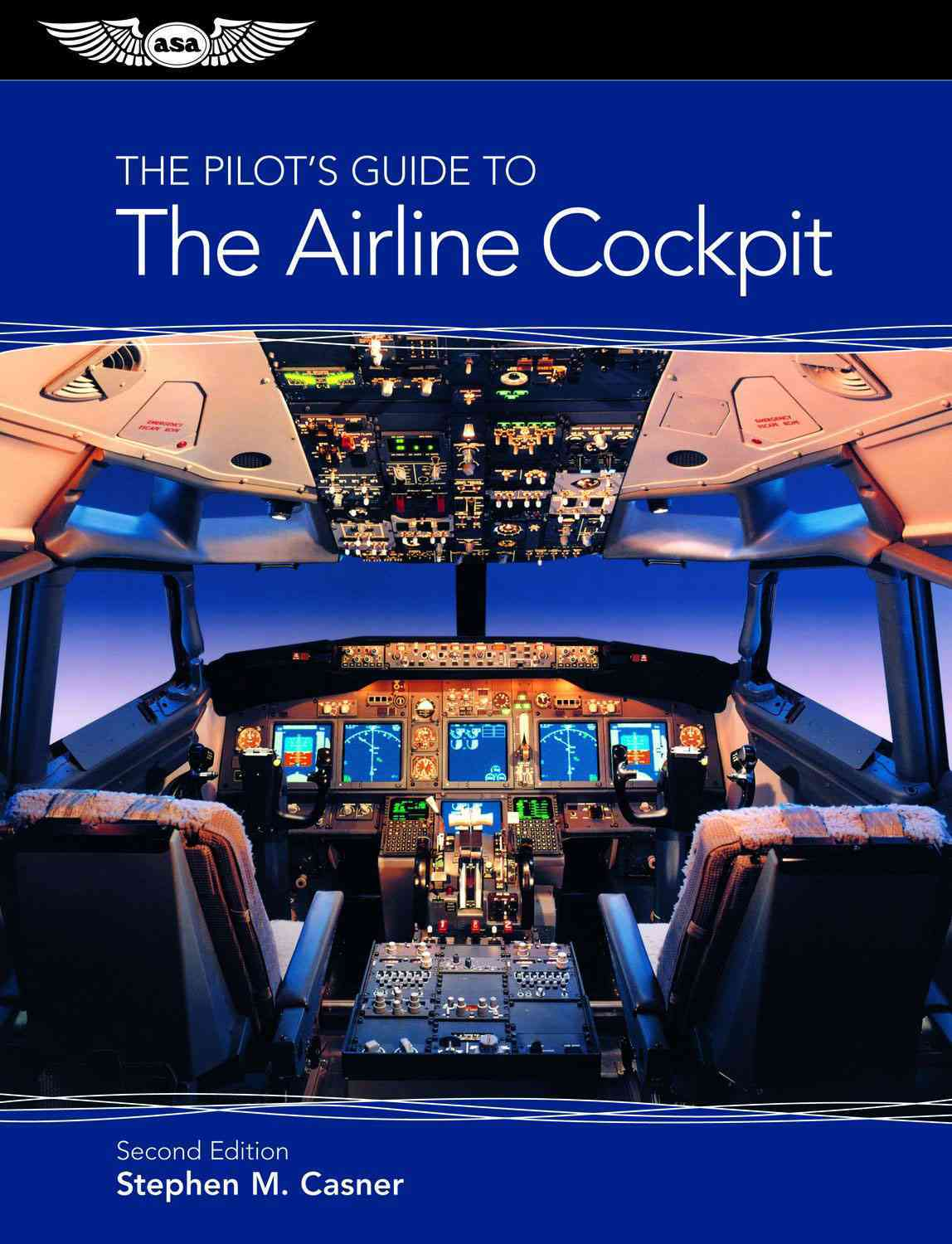 The Pilot's Guide to the Airline Cockpit By Casner, Stephen M.